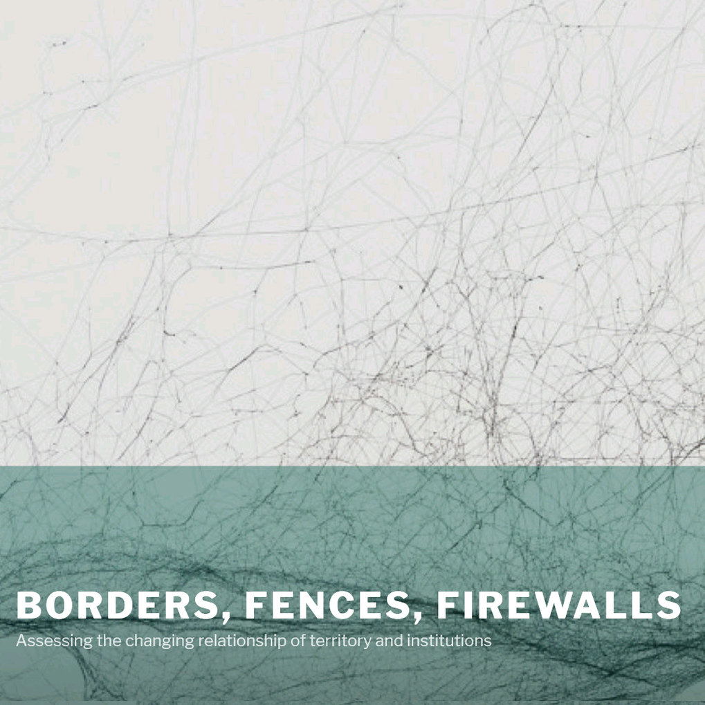 Borders, Fences, Firewalls