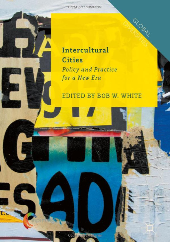 Intercultural Cities Policy and Practice for a New Era