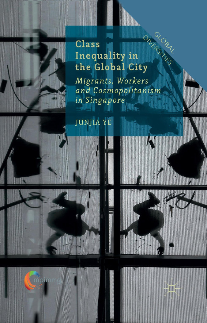 Class inequality in the Global City. Migrants, workers and cosmopolitanism in Singapore