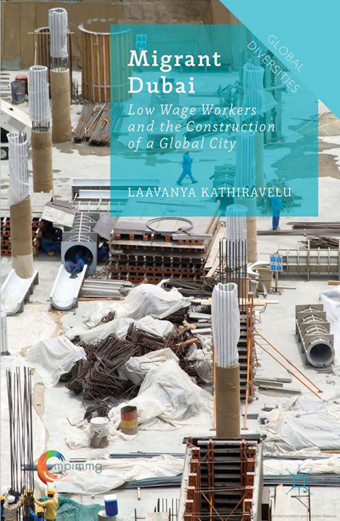 Migrant Dubai. Low Wage Workers and the Construction of a Global City