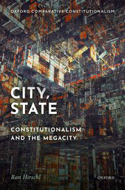 City, State: Comparative Constitutionalism and the Megacity